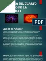 Plasma (El Cuarto Estado de La Materia