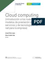 Cloud Computing (Introducción a Los Nuevos Modelos de Prestación de Servicios y de Tecnología en La Red Para La Empresa)