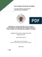 DINÁMICA Y EVOLUCIÓN de LAS LLANURAS Aluviales de Los Rios Manzanares, Jarama y Tajo, Entre Las Ciudades Madrid y Toledo