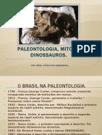 Paleontologia, Mitos e Dinossauros.pptx