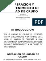 OPERACIÓN Y MANTENIMIENTO DE UNIDAD DE CRUDO DIAPOSITIVAS.pptx