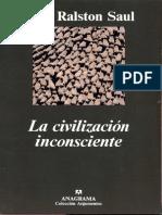 Saul, John Ralston - La Civilizacion Inconsciente