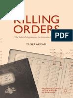 Killing Orders - Talat Pasha's Telegrams and the Armenian Genocide