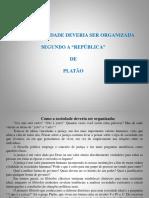 bcomoasociedadedeveriaserorganizadasegundoarepblicadeplato-101023141937-phpapp02