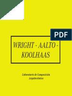 Wright, Aalto, Koolhaas.