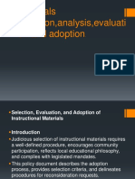 Materials selection, analysis, evaluation, and adoption