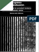 Progreso y desilusión. La dialéctica de la sociedad moderna - Raymond Aron.pdf