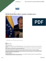 Michelle Bachelet llama a liberar a opositores venezolanos presos | Internacional | Noticias | El Universo