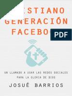 Cristiano Generación Facebook – Un Llamado a Usar Las Redes Sociales Para La Gloria de Dios (Spanish Edition)