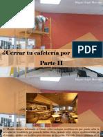Miguel Ángel Marcano - ¿Cerrar Tu Cafetería Por Reformas?, Parte II