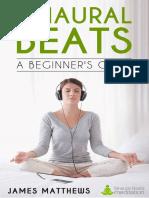 - Binaural Beats - A Beginner's Guide - Dr.james Mathews