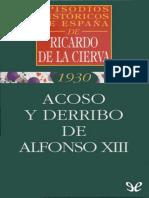 Cierva, Ricardo de La - [Episodios Historicos de Espana 01] Acoso y Derribo de Alfonso XIII [20882] (r1.0)