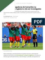 Atitudes Das Jogadoras de Camarões Na Derrota Para a Inglaterra Vão Ser Investigadas _ Copa Do Mundo Feminina _ Globoesporte