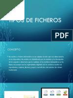 Tipos de Ficher2os