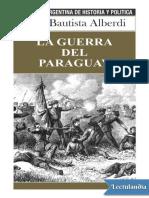 Alberdi, Juan Bautista. La Guerra Del Paraguay (1865). Biblioteca Argentina de Historia y Política, Nº 089