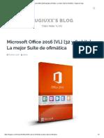 Microsoft Office 2016 [VL] [32 y 64 bits] - La mejor Suite de ofimática - Hugiuxx's blog.pdf