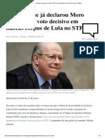 Habeas Corpus de Lula No STF Será Decidido Por Voto de Celso de Mello