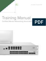 Training Manual. Certified Meraki Networking Associate Program