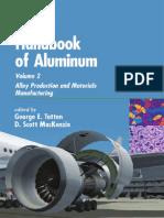 George E. Totten, D. Scott MacKenzie - Handbook of Aluminum_ Volume 2_ Alloy Production and Materials Manufacturing (2003).pdf