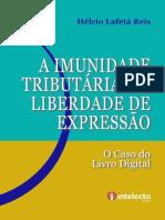 A Imunidade Tributária e a Liberdade de Expressão_O Caso Do Livro Digital - Helcio Lafeta Reis - 2015