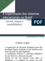 A organização dos sistemas educacionais no Brasil (níveis, etapas e modalidades).pptx