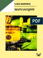 Barnes, Julian - El puercoespin [15571] (r1.0).epub