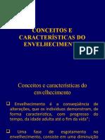 CONCEITOS E CARACTERÍSTICAS DO ENVELHECIMENTO