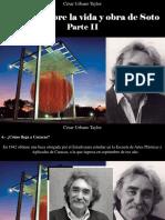 César Urbano Taylor - 16 Datos Sobre La Vida y Obra de Soto, Parte II