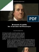 Carlos Erik Malpica Flores  - Benjamin Franklin fue el inventor del Pararrayos