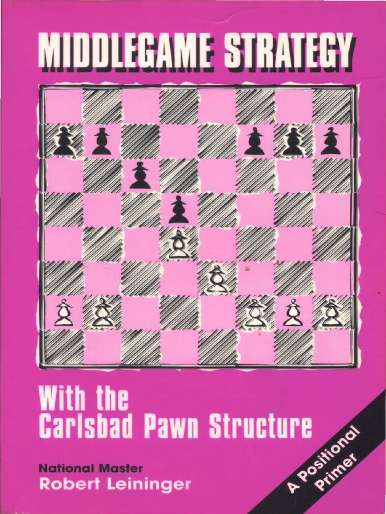 Middlegame Strategy With the Carlsbad Structure - Robert Leininger (PDF+PGN) 1598052473?v=1