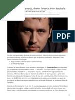 2019_JUN. Boicotado Pela Esquerda, Dirtor Roberto Alvim - 'Minha Carreira Praticamente Acabou'