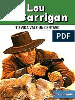 Tu Vida Vale Un Centavo - Lou Carrigan