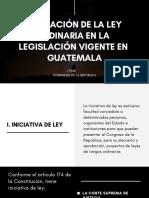 Formación de La Ley Ordinaria en La Legislación Vigente en Guatemala(1) (1)