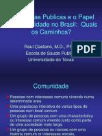 As Politicas Publicas e o Papel Da Comunidade No Brasil Quais Os Caminhos