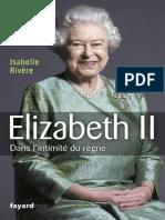 Elizabeth II, Dans L'Intimite Du Règne - Histoire Angleterre