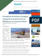 2 MARZO Presidentes de Bolivia y Paraguay analizarán el proyecto de tren bioceánico en encuentro oficial - PortalPortuario.pdf