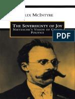 Alex McIntyre - The Sovereignty of Joy_ Nietzsche's Vision of Grand Politics (1997, University of Toronto Press).pdf