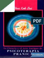 La Ciencia y El Arte Antiguo de Psicoterapia Pranica - Choa Kok Sui