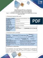 Guía de actividades y rúbrica de evaluación - Fase 2 - Presentar solución al problema del amplificador de baja señal con JFET