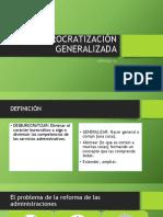 La Desburocratización Generalizada.pptm
