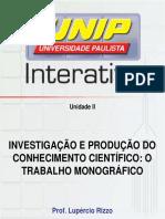 Investigação e produção do conhecimento científico II