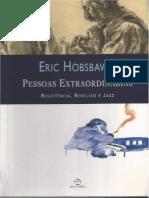 HOBSBAWM, Eric J. Pessoas extraordinárias. Resistência, rebelião e jazz.pdf