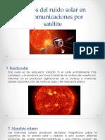 Efecto del ruido solar en las comunicaciones por satélite.pptx