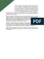 El Presente Trabajo Comprende El Estudio de La Administración Teniendo en Cuenta Que Es Un Conjunto de Funciones Que Se Realiza Para Administrar