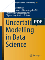(Advances in Intelligent Systems and Computing 832) Sébastien Destercke, Thierry Denoeux, María Ángeles Gil, Przemyslaw Grzegorzewski, Olgierd Hryniewicz - Uncertainty Modelling in Data Science-Spring.pdf