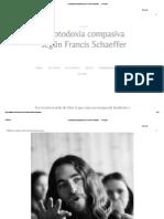 La otodoxia compasiva según Francis Schaeffer ·.·★ Estudio