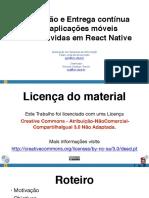 Integração e Entrega Contínua para aplicações móveis desenvolvidas em React Native (Apresentação)