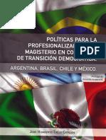 Politicas Para La Profesionalización del Magisterio en Contextos de Transición Democrática.