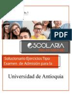 Solucionario Ejercicios Tipo Examen Admision Universidad de Antioquia Elaborado Por Escolaria Preuniversitario