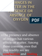 Changes in Matter in the Presence or Absence of Oxygen